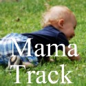 Life on the Mama Track